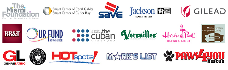 Sustaining Sponsors: The Miami Foundation, BB&T, HOT SPOTS/Genre/Mark's List, Versailles Hialeah Park, Gilead, Jackson Health System, Concrete Beach Brewery, Smart Center of Coral Gables/Cutler Bay, Our Fund, SAVE, Upscale Furniture Consignment Gallery, The American Museum of the Cuban Diaspora, Paws for You